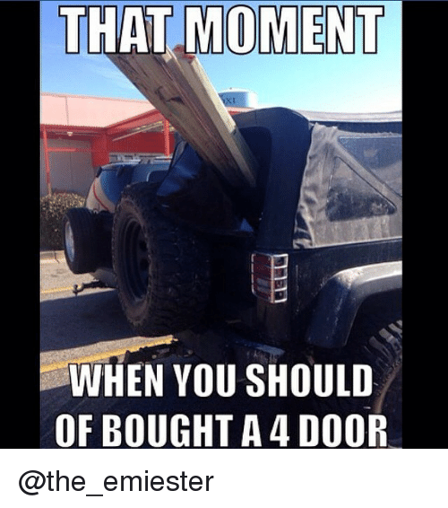 The Jeep We Purchased: THAT MOMENT WHEN YOU SHOULD OF BOUGHT A 4 DOOR