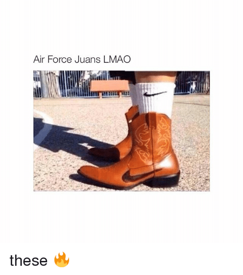 Air Force: Air Force Juans LMAO these 🔥