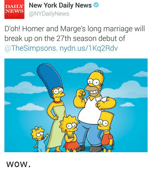 Funny, Marriage, and New York: DAILY  New York Daily News  NEWS  NYDailyNews  Doh! Homer and Marge's long marriage will  break up on the 27th season debut of  a The Simpsons. nydn.us/1Kq2Rdv wow.