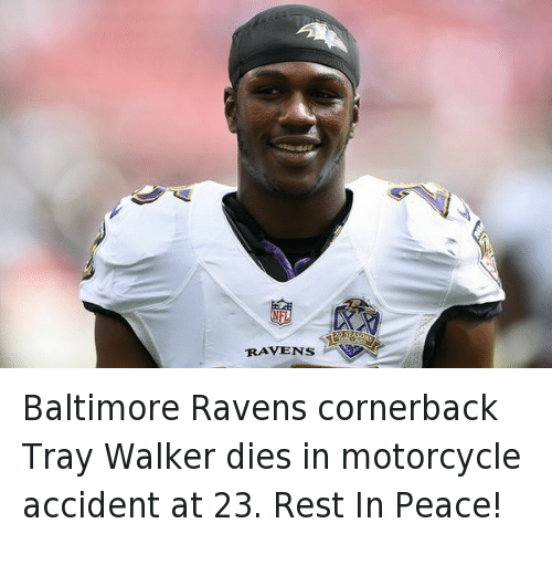 Baltimore Ravens, Funny, and Hood Shit: RAVENS Baltimore Ravens cornerback Tray Walker dies in motorcycle accident at 23. Rest In Peace! 🙏