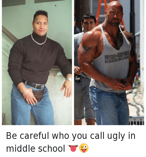 Dwayne Johnson, Growing Up, and School: Be careful who you call ugly in middle school 👅😜