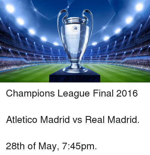 Champions League Final Real Madrid Vs Atletico Madrid