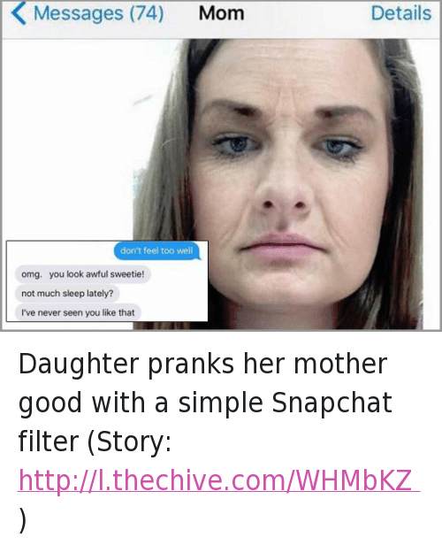 Funny Meme For Daughter : K messages mom don t feel too well omg you look awful