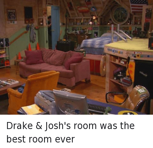 Drake, Drake & Josh, and Funny: Drake & Josh's room was the best room ever