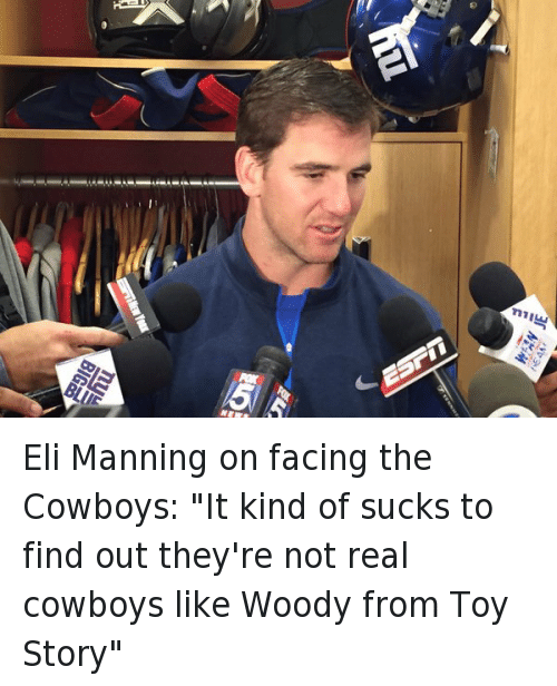 """Real Cowboy: ESrin Eli Manning on facing the Cowboys: """"It kind of sucks to find out they're not real cowboys like Woody from Toy Story"""""""