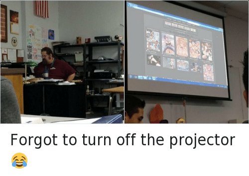 Funny, Hood Shit, and Turn Off: Forgot to turn off the projector 😂