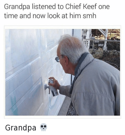 Chief Keef Funny And Smh Grandpa Listened To One Time