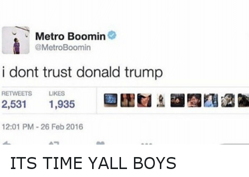 Donald Trump, Future, and Kanye: i dont trust donald trump ITS TIME YALL BOYS