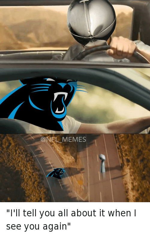 "Carolina Panthers, Football, and Nfl: ""I'll tell you all about it when I see you again"""