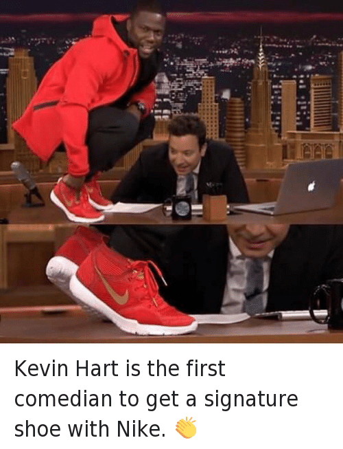 Funny, Kevin Hart, and Nike: 땄  IF Kevin Hart is the first comedian to get a signature shoe with Nike. 👏