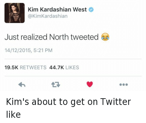 Kim Kardashian West Kardashian Just Realized North Tweeted ...