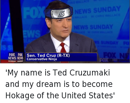America, Naruto, and Presidential Election: 'My name is Ted Cruzumaki and my dream is to become Hokage of the United States'