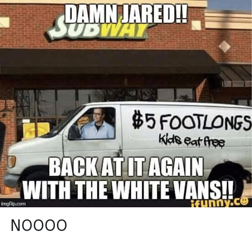 At It Again With The White Vans: @NoChillPosts  NOOOO  Damn Jared!!  Back at it again with the white vans! NOOOO