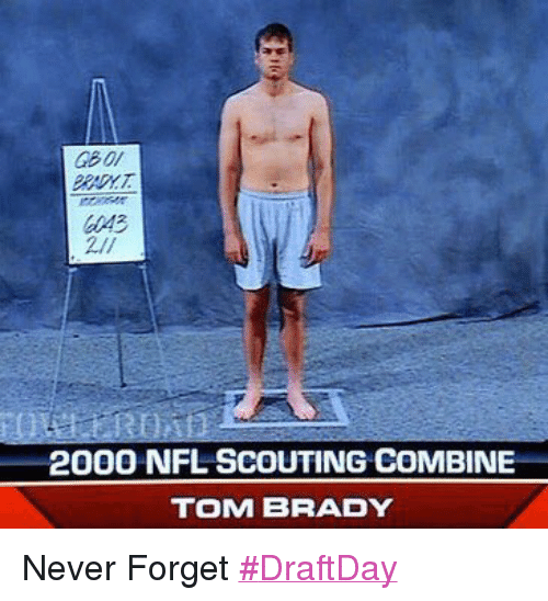 Twitter Never Forget DraftDay 3ae1a3 2000 nfl scouting combine tom brady never forget draftday nfl meme