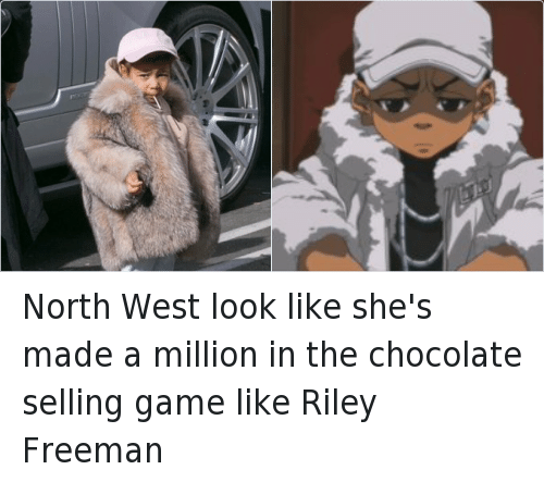 Riley Freeman: @infiniteideal  North West look like she's made a million in the chocolate selling game like Riley Freeman North West look like she's made a million in the chocolate selling game like Riley Freeman