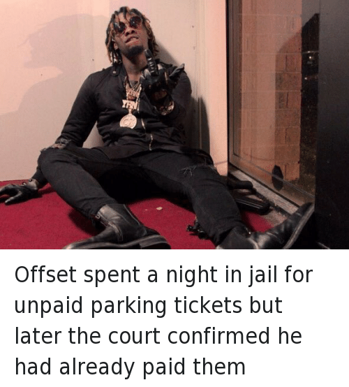 Twitter Offset spent a night in jail 736ae1 offset spent a night in jail for unpaid parking tickets but later,Offset Meme