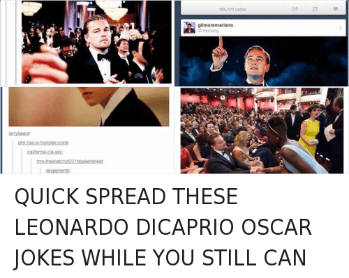 Funniness: fameux-chat  katyissuperwholocked  thekatie-bird  wouldn't it be funny if in like fifty years someone made a movie  about leonardi dicaprio and the actor that played him won an  Oscar  i laughed and then i cried QUICK SPREAD THESE LEONARDO DICAPRIO OSCAR JOKES WHILE YOU STILL CAN