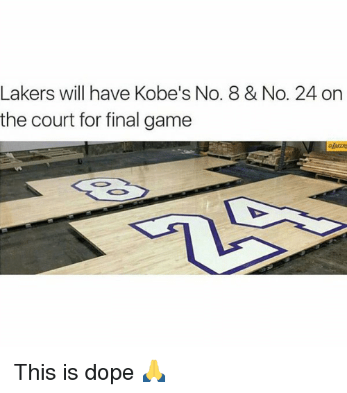 Kobe: Lakers will have Kobe's No. 8 & No. 24 on  the court for final game This is dope 🙏