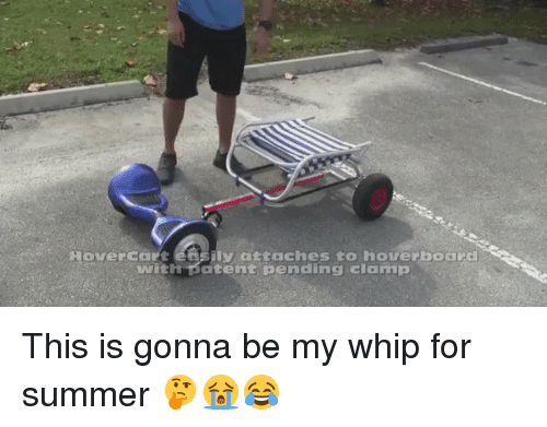 Funny, Hoverboard, and Whip: Hover Care easily attaches to hoverboard  wite  atent, pending Clomp This is gonna be my whip for summer 🤔😭😂