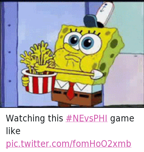 SpongeBob, Sports, and Game: Watching this NEvsPHI game like