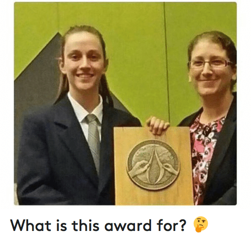 Funny, Hood Shit, and What Is: What is this award for? 🤔