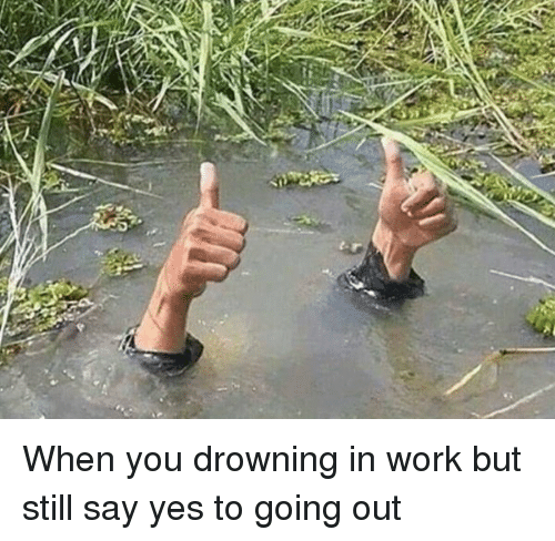 Drowning In Work