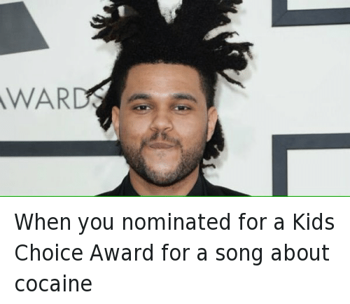 Music, Nickelodeon, and Nickelodeon Kids' Choice Awards: When you nominated for a Kids Choice Award for a song about cocaine