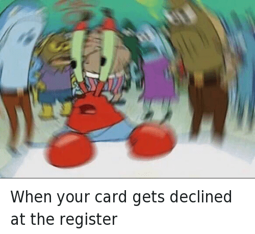 Finance, Money, and Mr. Krabs: When your card gets declined at the register