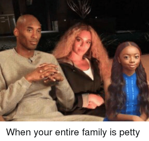 Funny: When your entire family is petty
