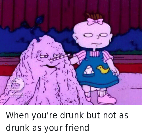 Drunk, Friends, and Mfw: @DrunkModeApp   When you're drunk but not as drunk as your friend 😂🙌 When you're drunk but not as drunk as your friend