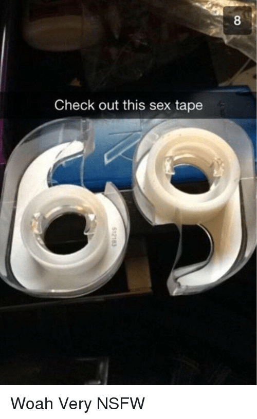 Funny, Nsfw, and Sex: Check out this sex tape Woah Very NSFW