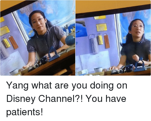 Disney Channel: THE WORLD   qahqm Yang what are you doing on Disney Channel?! You have patients!