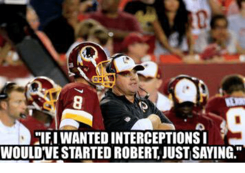 """Football, Kirk Cousins, and Nfl: """"IF I WANTED INTERCEPTIONS I WOULD'VE STARTED ROBERT JUST SAYING."""""""