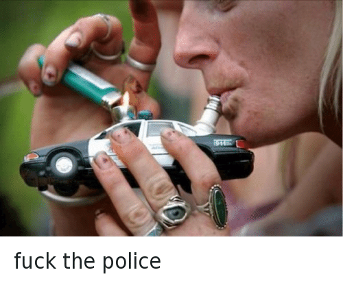 Fuck the Police, Fucking, and Funny: fuck the police