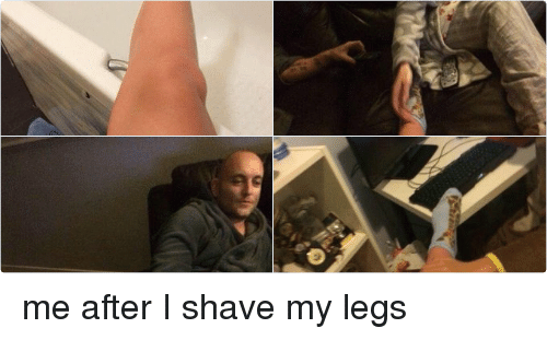 Girl Memes: me after I shave my legs