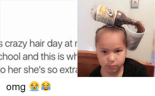 Girl Memes: Today was crazy hair day at my lil  cousins school and this is what her  mom did to her she's so extra love it omg 😭😂