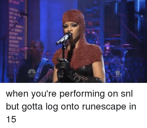 ... on snl but gotta log onto runescape in 15