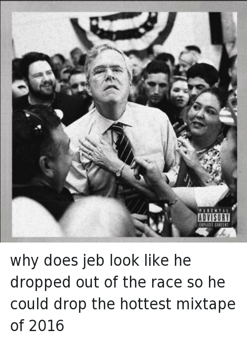 drop it like its hot: why does jeb look like he dropped out of the race so he could drop the hottest mixtape of 2016
