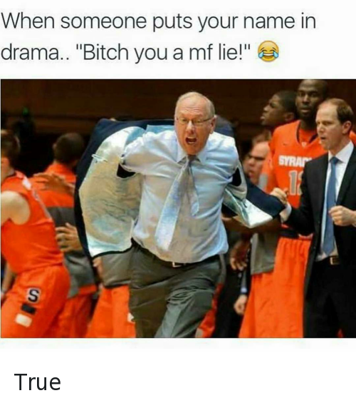 """College basketball: When someone puts your name in drama. """"Bitch you a mf lie!"""" 😂 True"""