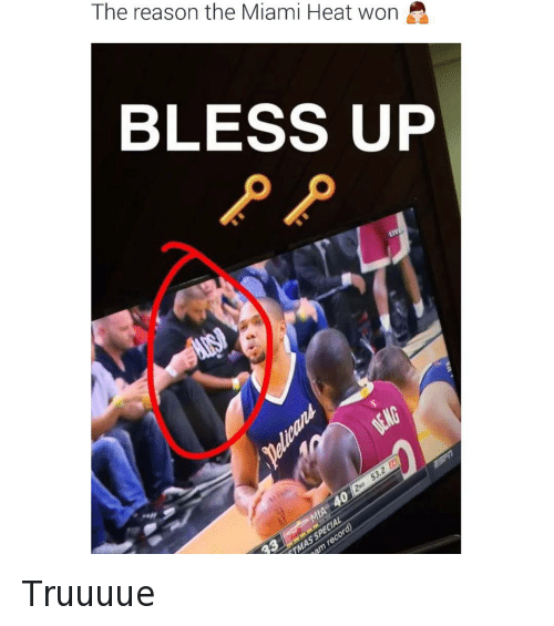 Basketball, Bless Up, and Blessed: @daquan  The reason the Miami Heat won 🙏   BLESS UP  🔑 🔑 Truuuue