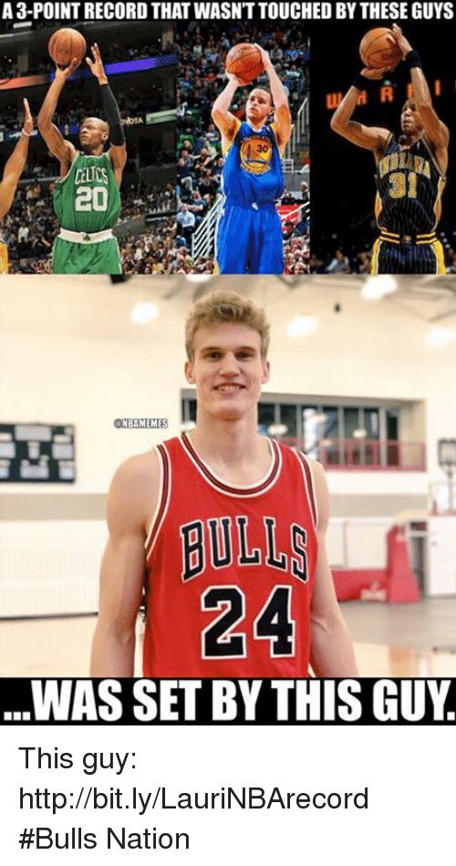 Nba, Bulls, and Http: A 3-POINT RECORD THAT WASN'T TOUCHED BY THESE GUYS  30  31  ONBAMEMES  BULLS  24  WAS SET BY THIS GUY This guy: http://bit.ly/LauriNBArecord  #Bulls Nation