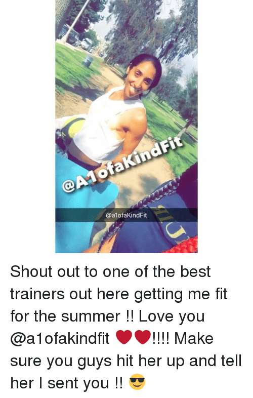 Memes, 🤖, and Fit: @A  @a1ofaKindFit Shout out to one of the best trainers out here getting me fit for the summer !! Love you @a1ofakindfit ❤️❤️!!!! Make sure you guys hit her up and tell her I sent you !! 😎