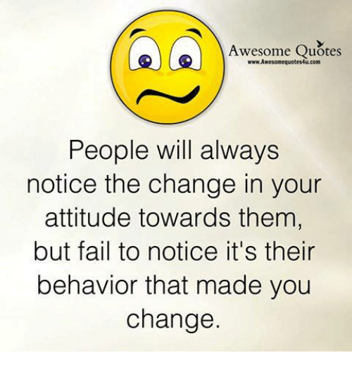 Quotes About People Who Notice: A Awesome Quotes People Will Always Notice The Change In