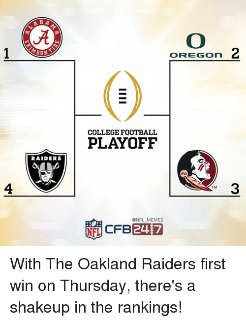 Nfl, Son, and Wins: A BA  SON  RAIDERS  OREGon 2  COLLEGE FOOTBALL  PLAYOFF  TM  @NFL MEMES  NEL  CFB 247 With The Oakland Raiders first win on Thursday, there's a shakeup in the rankings!