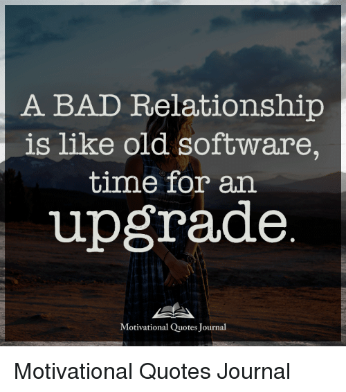 Quotes About Being In A Bad Relationship: 25+ Best Memes About Old Software