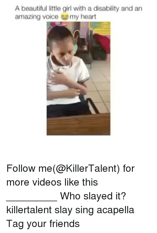 acapella: A beautiful little girl with a disability and an  amazing voice my heart Follow me(@KillerTalent) for more videos like this _________ Who slayed it? killertalent slay sing acapella Tag your friends