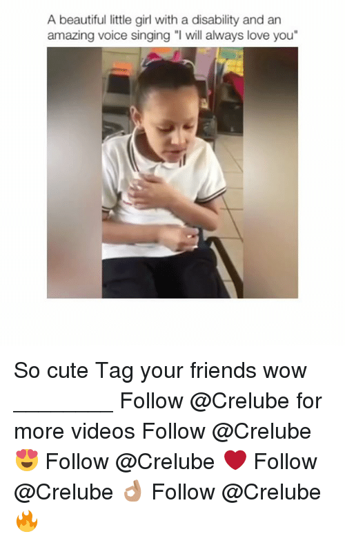 "Memes, Singing, and Voice: A beautiful little girl with a disability and an  amazing voice singing ""l will always love you"" So cute Tag your friends wow ________ Follow @Crelube for more videos Follow @Crelube 😍 Follow @Crelube ❤ Follow @Crelube 👌🏽 Follow @Crelube 🔥"