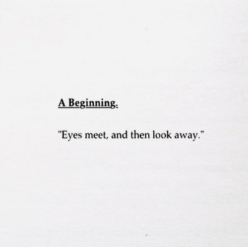"look-away: A Beginning  ""Eyes meet, and then look away."""