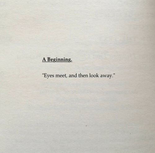 "look-away: A Beginning.  ""Eyes meet, and then look away."""