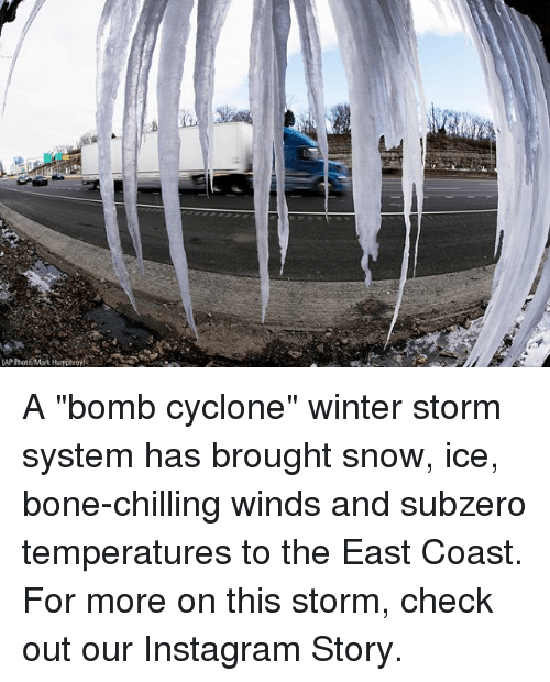 """winter storm: A """"bomb cyclone"""" winter storm system has brought snow, ice, bone-chilling winds and subzero temperatures to the East Coast. For more on this storm, check out our Instagram Story."""